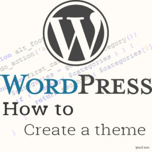 WordPress How To Create A Theme
