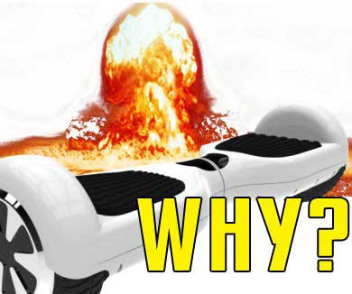 Why can a hoverboard explode